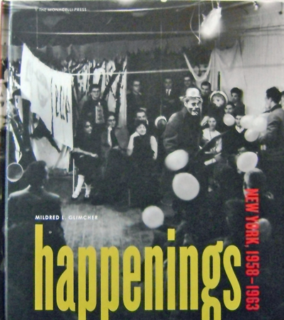 Happenings: New York, 1958 - 1963 (Signed by Seven Artists). Mildred L. Happenings - Glimcher.