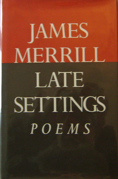 Late Settings; Poems (Inscribed). James Merrill.