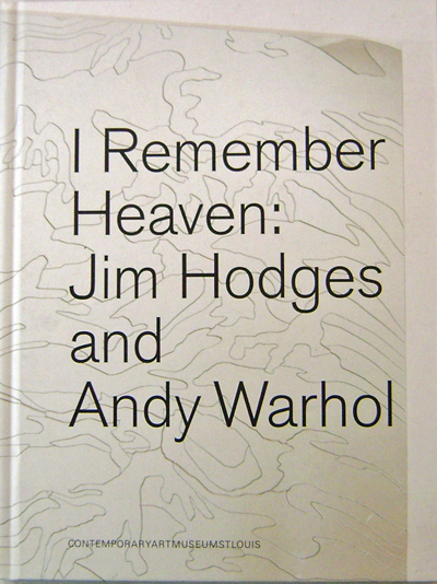 I Remember Heaven: Jim Hodges and Andy Warhol. Art - Jim Hodges, Andy Warhol.