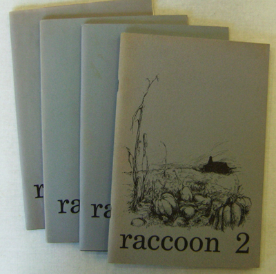 Racoon #2, 4 - 6 (Four Issues). David Spicer, Joseph Bruchac M. R. Doty, Russell Edson, William Stafford, Ted Kooser, C. D. Wright, Mary Oliver, David Romtvedt, William Matthews, Peter Wild, Terry Stokes.