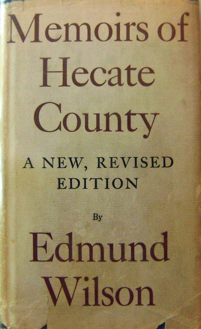 Memoirs of Hecate County (Inscribed Copy). Edmund Wilson.