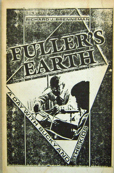 Fuller's Earth; A Day with Bucky and the Kids (Proof Copy). Richard J. Brenneman, Buckminster Fuller.
