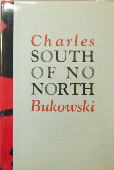 South Of No North (Signed Limited Edition). Charles Bukowski.