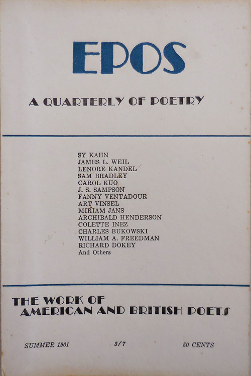 EPOS A Quarterly of Poetry Summer 1961 Vol. 12 No. 4. Will Tullos, Evelyn Thorne, Lenore Kandel Charles Bukowsi, Carol Kuo.