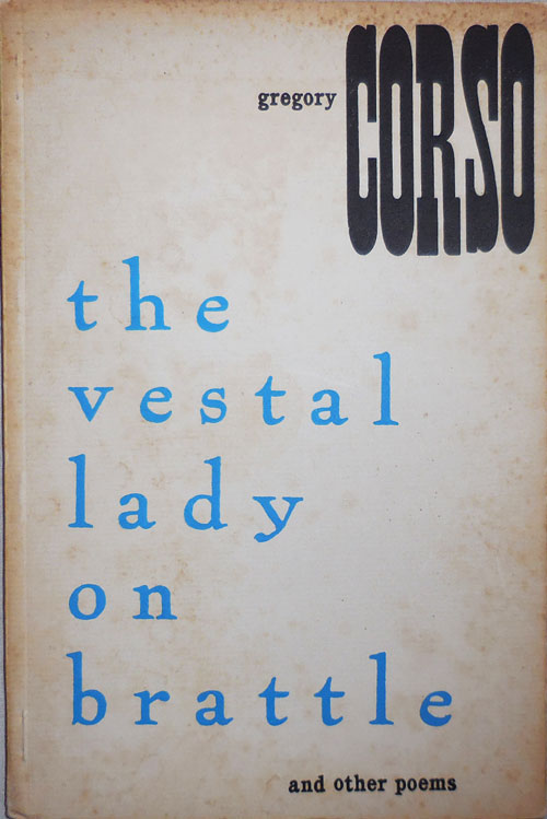 The Vestal Lady Of Brattle and Other Poems. Gregory Beats - Corso.