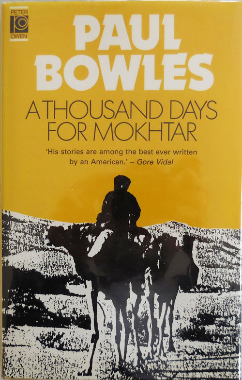 A Thousand Days For Mokhtar. Paul Bowles.