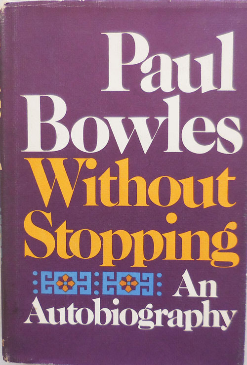 Without Stopping. Paul Bowles.