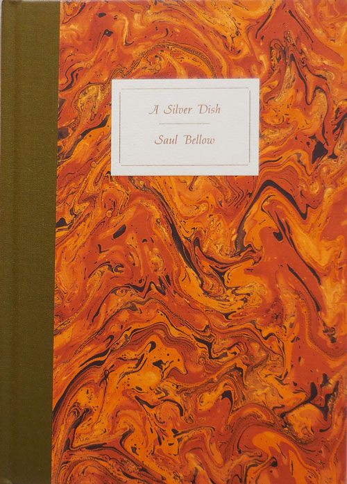 A Silver Dish (Signed Limited Edition). Saul Bellow.