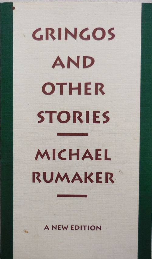 Gringos and Other Stories (Inscribed to Carl Morse). Michael Rumaker.