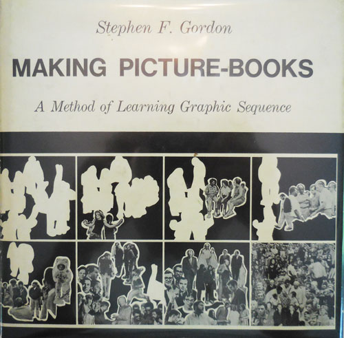 Making Picture-Books; A Method of Learning Graphic Sequence. Stephen F. Bookmaking - Gordon.