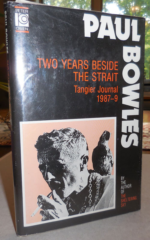 Two Years Beside The Strait - Tanjier Journal 1987 - 9. Paul Bowles.