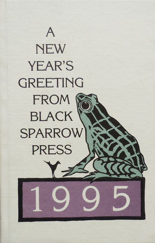 A New Year's Greeting From Black Sparrow Press 1995 - Confession of a Coward. Charles Bukowski.