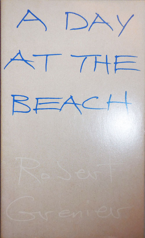 A Day At The Beach (Inscribed Association Copy). Robert Grenier.