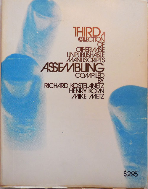 Third Assembling; A Collection of Otherwise Unpublishable Manuscripts. Richard Kostelanetz, Henry, Korn, Compilers Mike Metz.