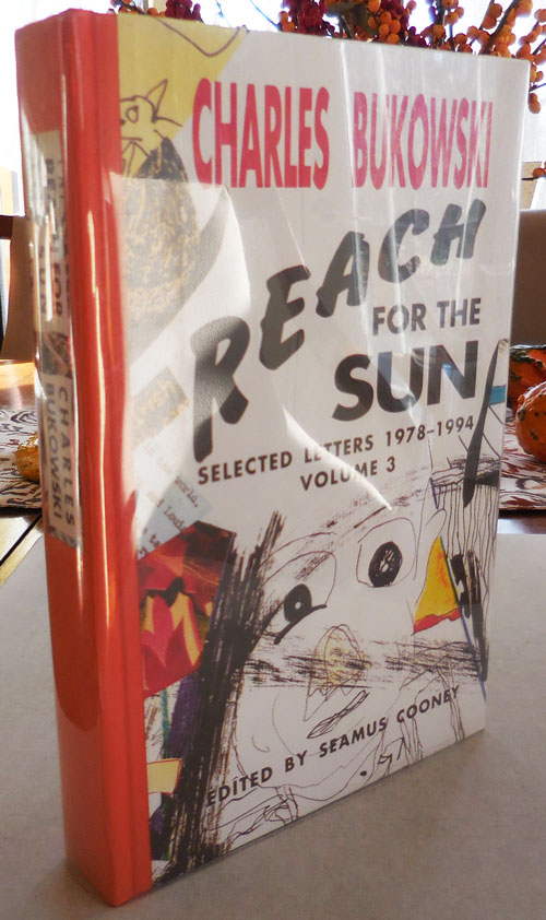 Reach for the Sun - Selected Letters 1978 - 1994 Volume 3 (with Original Serigraph). Charles Bukowski.