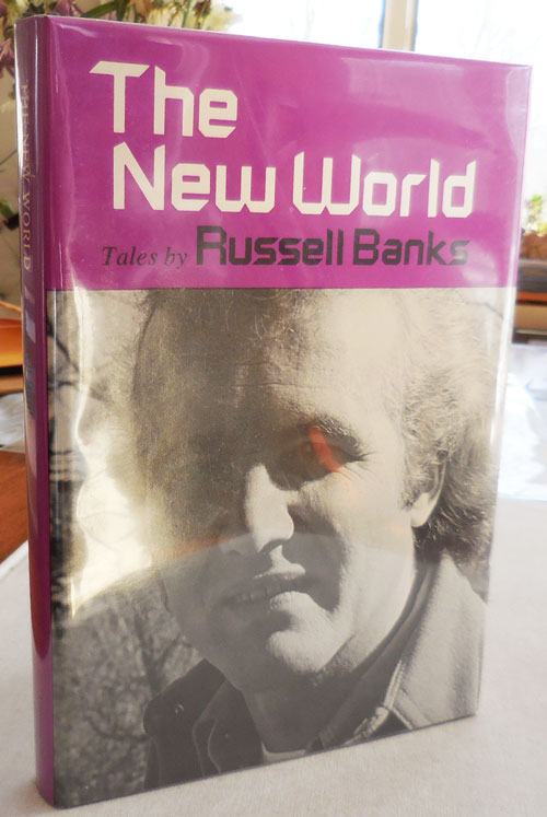 The New World; Tales by Russell Banks. Russell Banks.