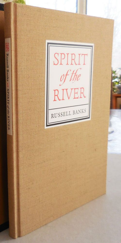 Spirit of the River Limited Edition Signed by Banks and Moser by Russell  Banks, Barry Moser on Derringer Books