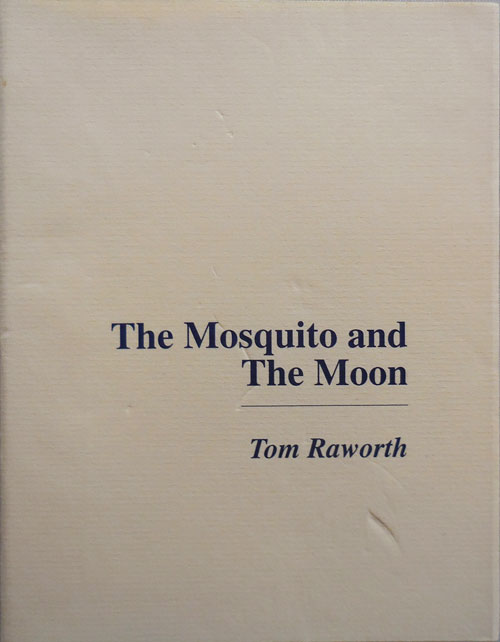 The Mosquito and The Moon. Tom Raworth, with Pierre Alferi.