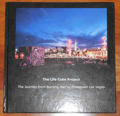 The Life Cube Project - The Journey from Burning Man to Downtown Las Vegas (Inscribed by Cohen). Scott Festivals - Cohen.