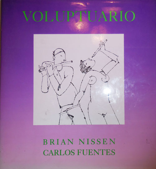 Voluptuario (Inscribed by Nissen to Dore Ashton). Art - Brian Nissen, Carlos Fuentes.