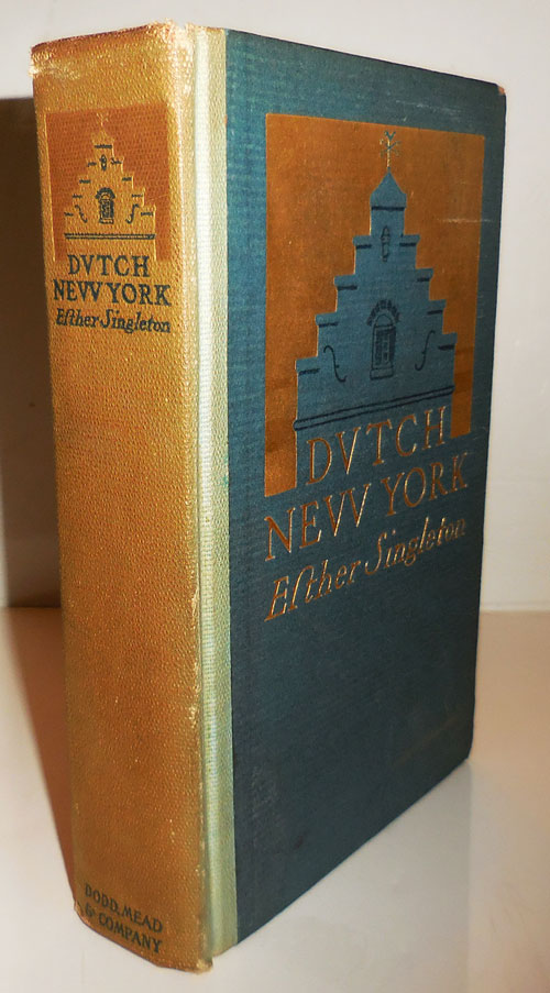 Dutch New York (with Full Page Inscription by the Author); Dvtch Nevv York. Esther New York History - Singleton.