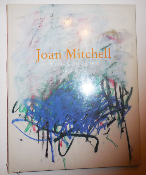 Joan Mitchell Works On Paper 1965 - 1992. Joan Art - Mitchell.