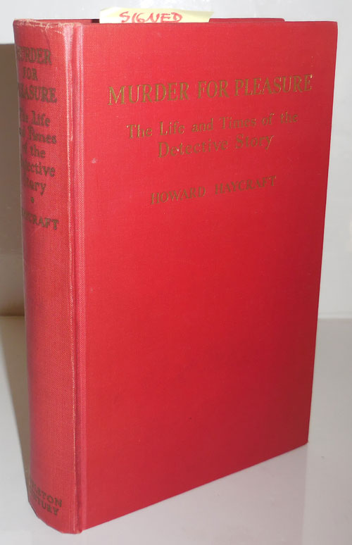 Murder For Pleasure - The Life and Times of the Detective Story (Inscribed). Howard Detective Fiction Reference - Haycraft.