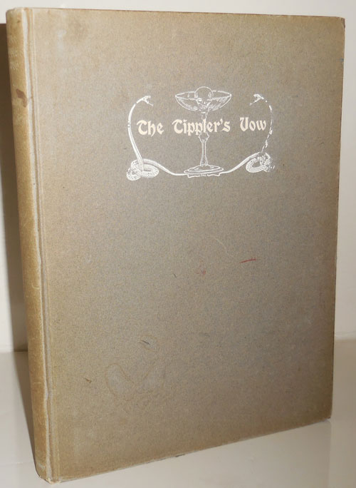 The Tippler's Vow (Limited Edition, Signed by the Publisher). Alcohol, Lee Wine - Fairchild, Ill. by Jean Paleologue.
