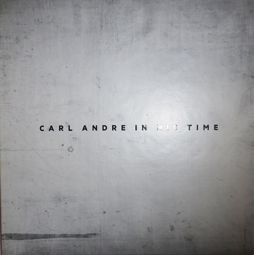Carl Andre In His Time. Carl Art - Andre.