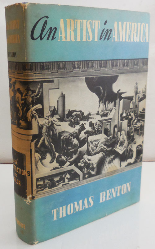 An Artist In America (Inscribed by Benton to Rbt. E. Nuese). Thomas Hart Benton.