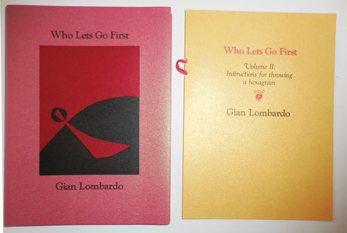 Who Lets Go First [with] Who Lets Go First Volume II: Instructions for Throwing a hexagram (Signed). Gian Lombardo.