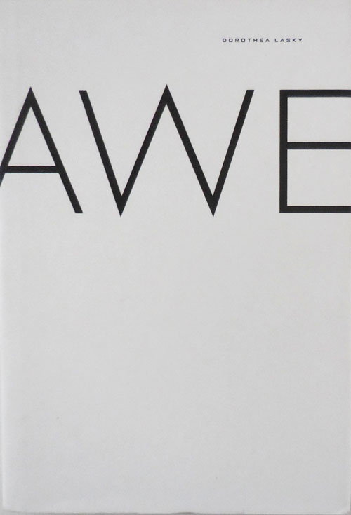 Awe (Signed Limited Edition). Dorothea Lasky.