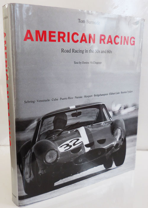 American Racing: Road Racing in the 50s and 60s (Inscribed by McCluggage and Burnside). Tom with Racing Cars - Burnside, Denise McCluggage.