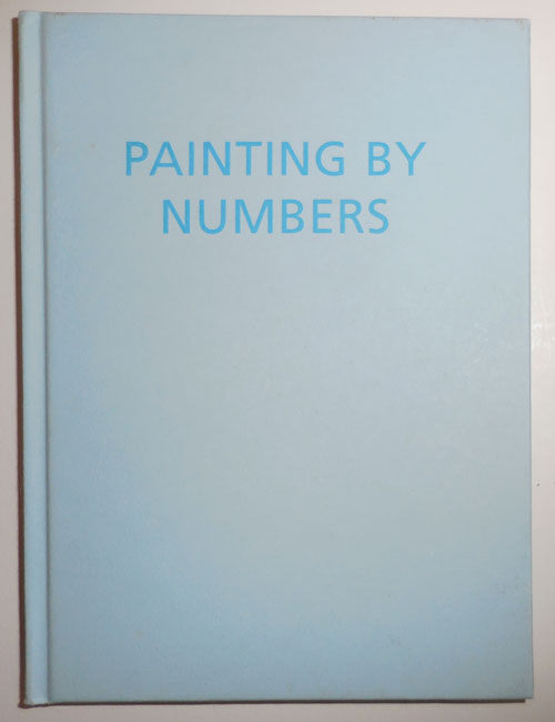 Painting By Numbers. Ian Hamilton Artist Book - Finlay.