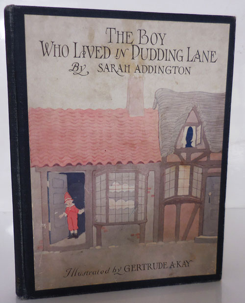 The Boy Who Lived In Pudding Lane. Sarah with Children's - Addington, Gertrude A. Kay.