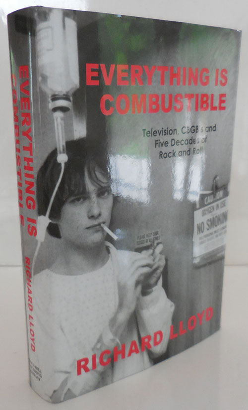 Everything Is Combustible: Television, CBGB's and Five Decades of Rock and Roll (Inscribed). Rock, Richard Roll Autobiography - Lloyd.