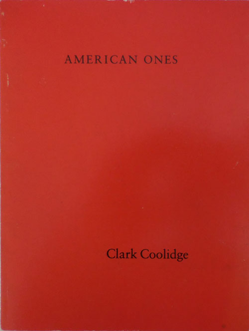 American Ones (Inscribed); Noise 7 Presentiments. Clark Coolidge.