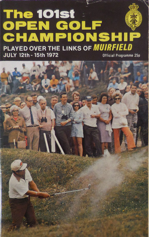 The 101st Open Golf Championship Played Over the Links of Muirfield July 12th - 15th 1972 (Offical Programme). Peter Golf - Dobereiner.