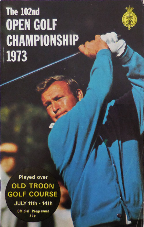 The 102nd Open Golf Championship Played Over Old Troon Golf Course July 11th - 14th 1973 (Offical Programme). Raymond Golf - Jacobs.