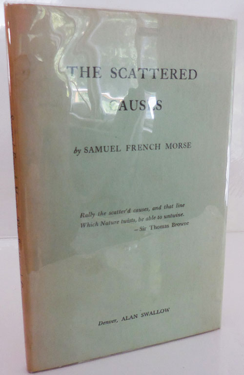 The Scattered Causes. Samuel French Morse.
