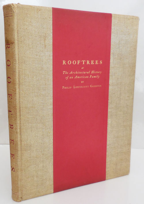 Rooftrees - or the Architectural History of an American Family (Inscribed). Philip Lippincott Architecture - Goodwin.