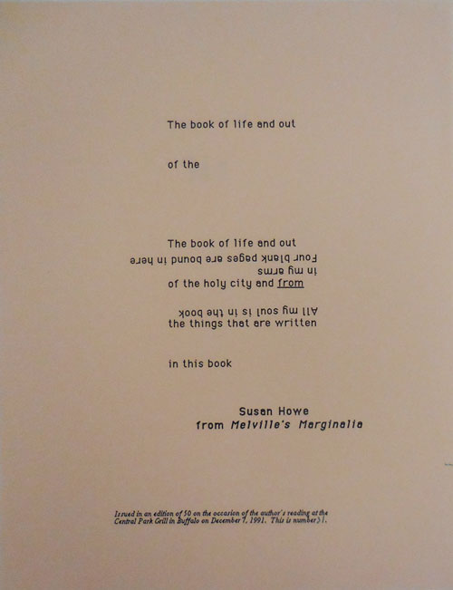 """""""The book of life and out ...."""" (First line of a poetry broadside from Melville's Marginalia). Susan Howe."""