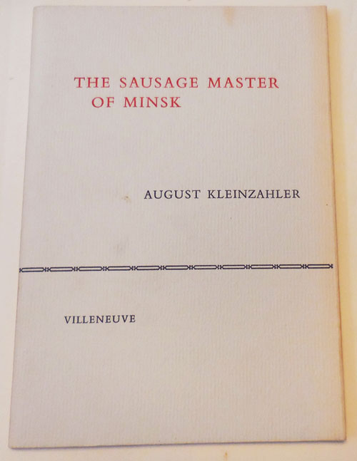 The Sausage Master of Minsk (Signed). August Kleinzahler.