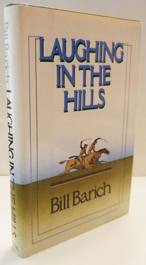 Laughing In The Hills (Signed). Bill Barich.