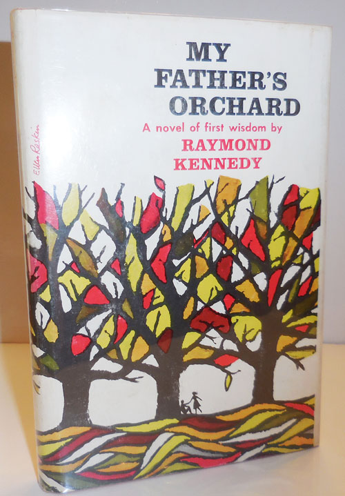 My Father's Orchard. Raymond Kennedy.
