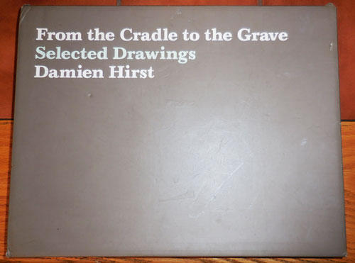 From The Cradle To The Grave - Selected Drawings. Damien Art - Hirst.