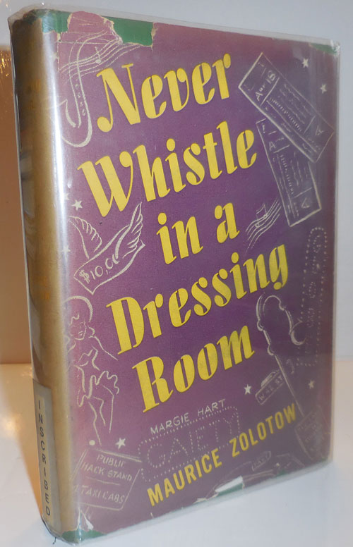Never Whistle in a Dressing Room (Inscribed). Maurice Broadway - Zolotow.