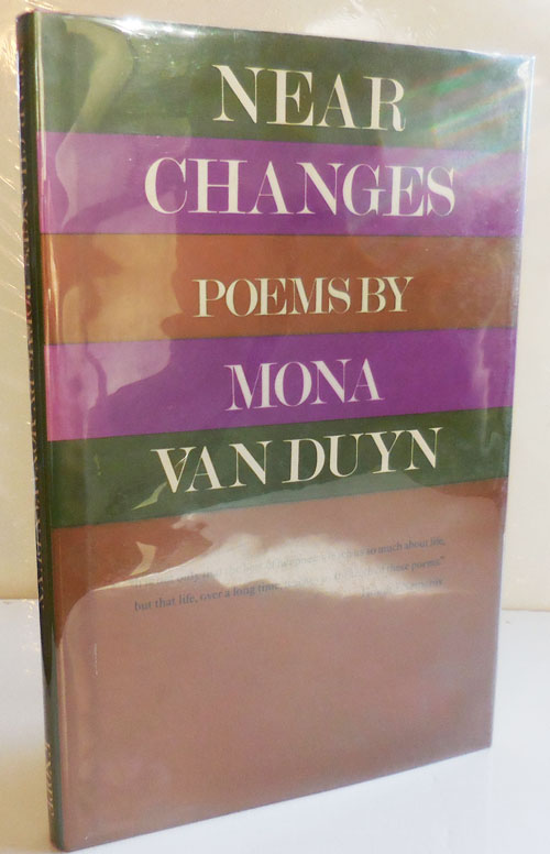 Near Changes. Mona Van Duyn.