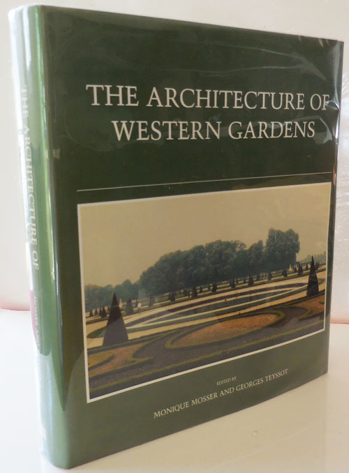 The Architecture of Western Gardens; A Design History from the Renaissance to the Present Day. Monique Architecture - Mosser, Georges Teyssot.