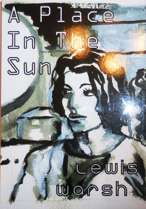 A Place In The Sun (Signed). Lewis Warsh.